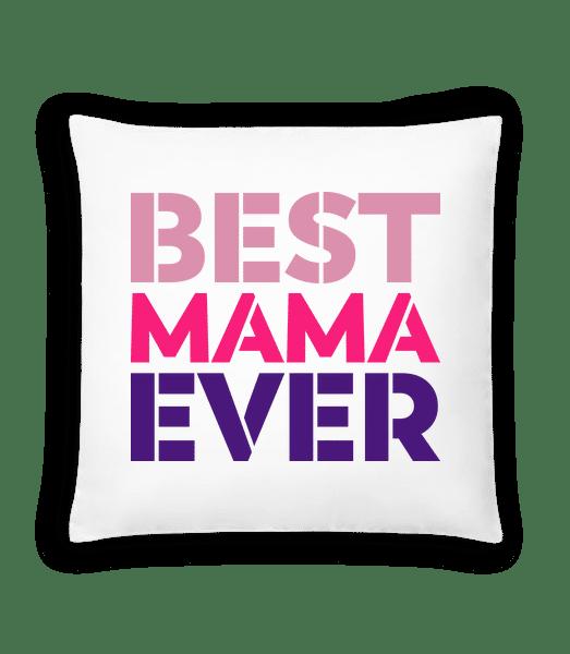 Best Mama Ever - Cushion - White - Vorn