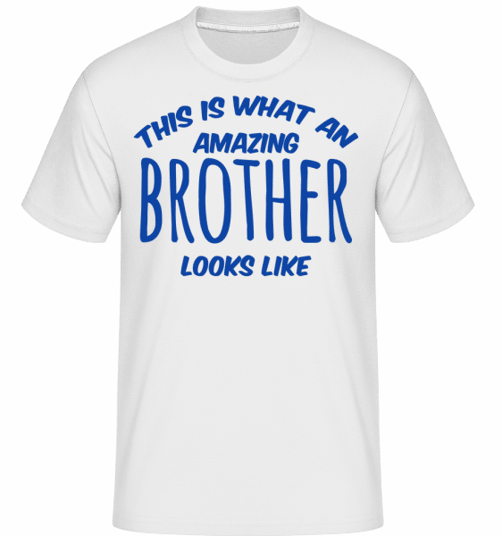 Amazing Brother Looks Like - Shirtinator Männer T-Shirt - Weiß - Vorn