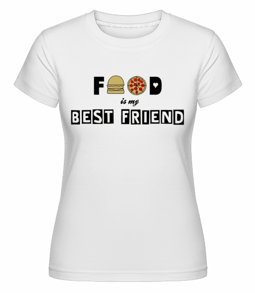 Food Is My Best Friend -  Shirtinator Women's T-Shirt - White - Vorn