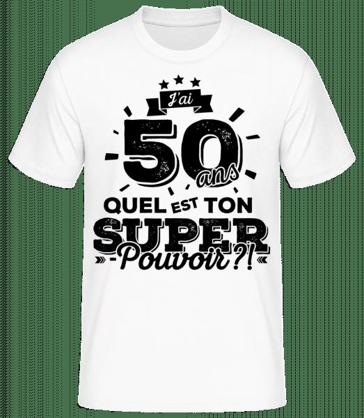 50 Ans Super Pouvoir - T-shirt standard Homme - Blanc - Vorn