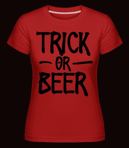Trick Or Beer - Shirtinator Frauen T-Shirt - Rot - Vorn