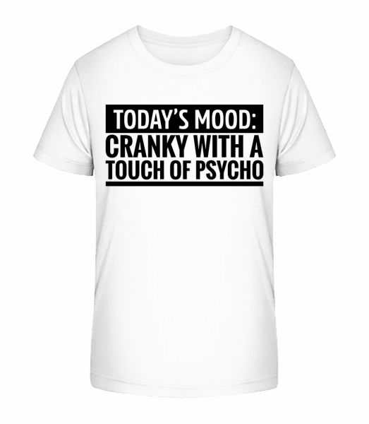 Cranky With A Touch Of Psycho - Kid's Premium Bio T-Shirt - White - Vorn
