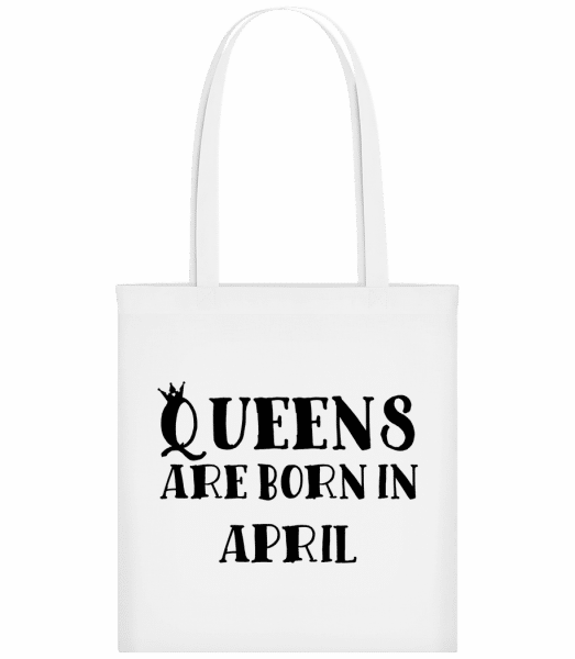 Queens Are Born In April - Stoffbeutel - Weiß - Vorn