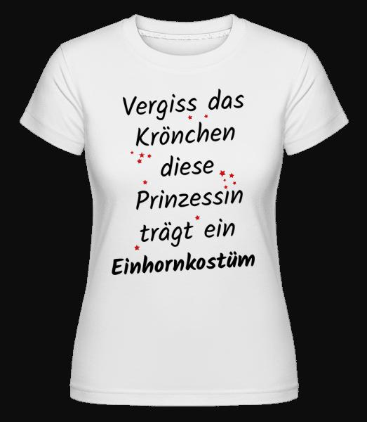 Prinzessin Trägt Einhornkostüm - Shirtinator Frauen T-Shirt - Weiß - Vorn