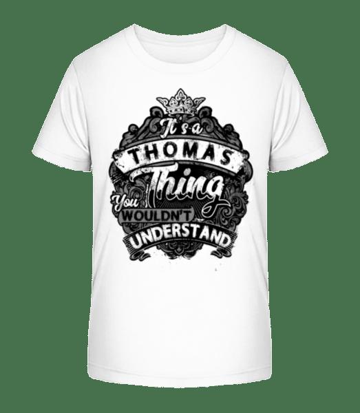 It's A Thomas Thing - Kid's Premium Bio T-Shirt - White - Vorn
