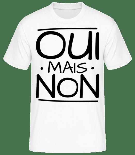 Oui Mais Non - T-shirt standard Homme - Blanc - Vorn