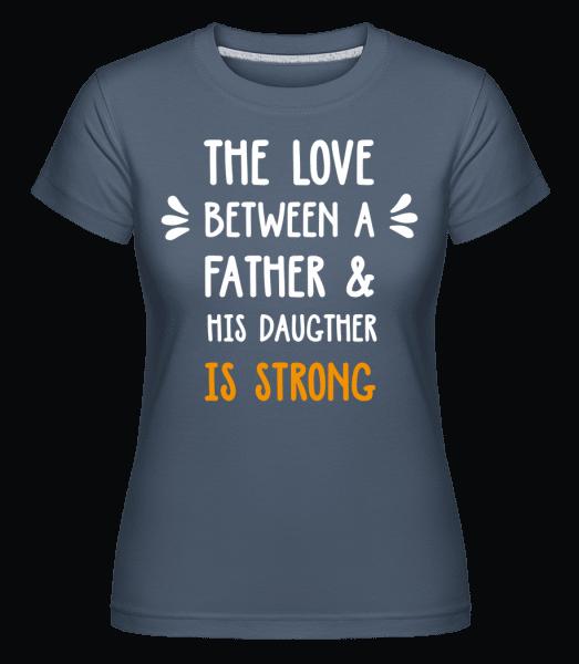 Love Between Father Daughter -  Shirtinator Women's T-Shirt - Denim - Vorn