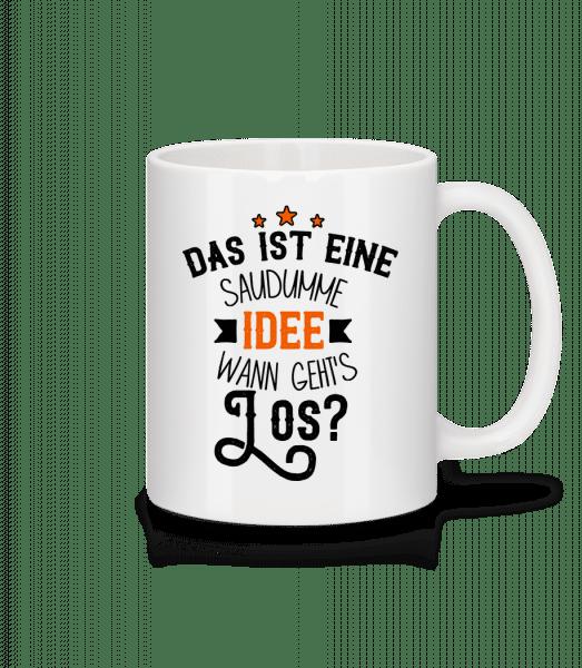 Eine Saudumme Idee - Tasse - Weiß - Vorn