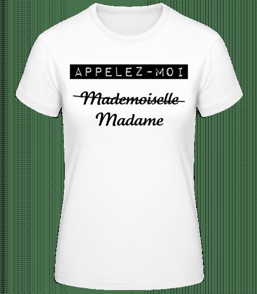 Appelez-Moi Madame - T-shirt standard Femme - Blanc - Vorn