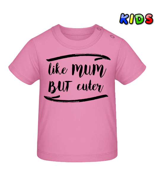Like Mum But Cuter - Baby T-Shirt - Pink - Vorn