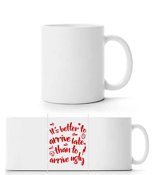 Better Arrive Late Than Ugly - Panorama Mug - White - Vorn