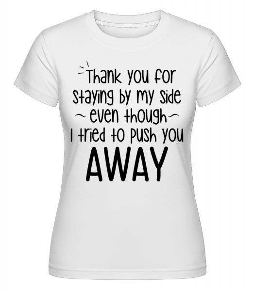 Thank You For Staying -  Shirtinator Women's T-Shirt - White - Vorn