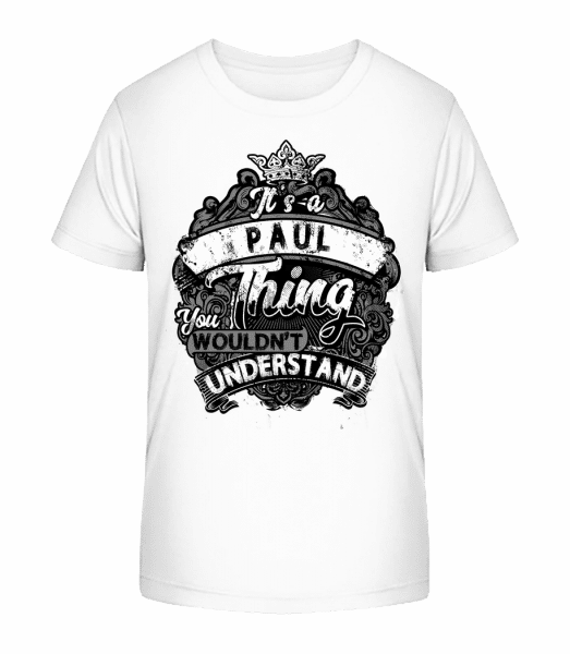 It's A Paul Thing - Kid's Premium Bio T-Shirt - White - Front