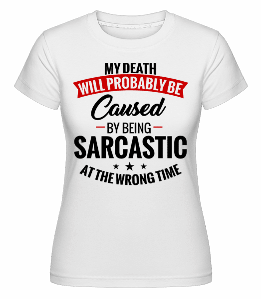 Sarcastic At The Wrong Time -  Shirtinator Women's T-Shirt - White - Vorn