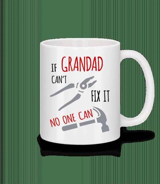 If Grandad Can't Fix It - Mug - White - Front