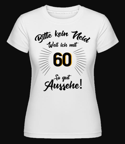 So Gut Aussehen Mit 60 - Shirtinator Frauen T-Shirt - Weiß - Vorn