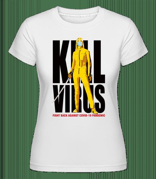 Kill Virus -  Shirtinator Women's T-Shirt - White - Vorn