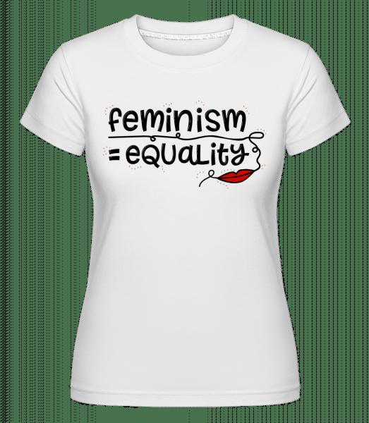 Feminism  Equality - Shirtinator Frauen T-Shirt - Weiß - Vorn
