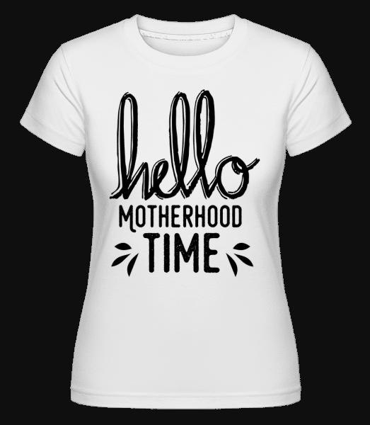 Hello Motherhood Time -  Shirtinator Women's T-Shirt - White - Vorn