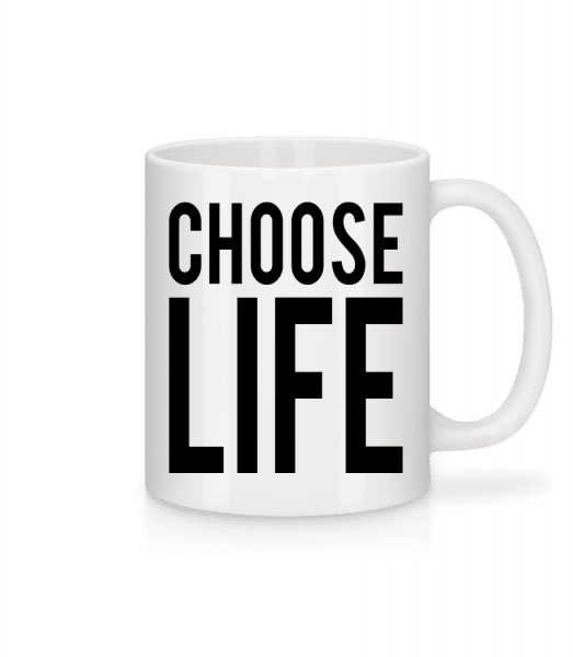 Choose Life - Mug - White - Vorn