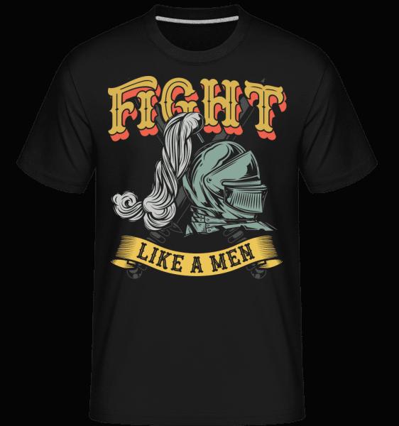 Fight Like A Men -  Shirtinator Men's T-Shirt - Black - Vorn