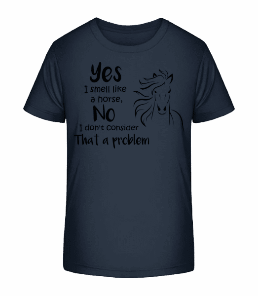 I Smell Like A Horse - Kid's Premium Bio T-Shirt - Navy - Vorn