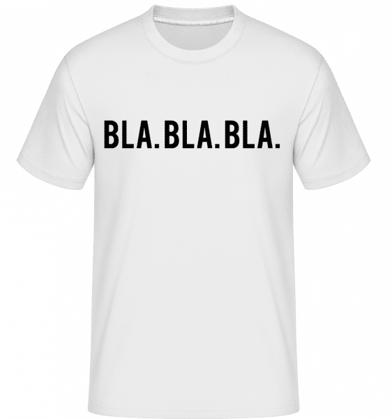 Bla Bla Bla -  Shirtinator Men's T-Shirt - White - Vorn