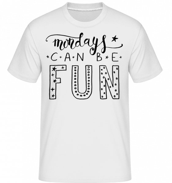 Mondays Can Be Fun -  Shirtinator Men's T-Shirt - White - Vorn