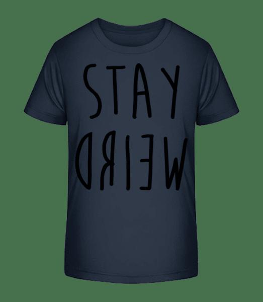 Zůstaň divný - Detské Premium Bio tričko - Namořnická modrá - Napřed