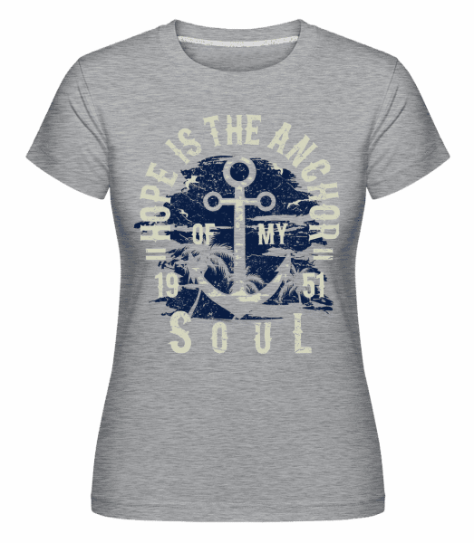 Hope Is The Anchor -  Shirtinator Women's T-Shirt - Heather grey - Vorn