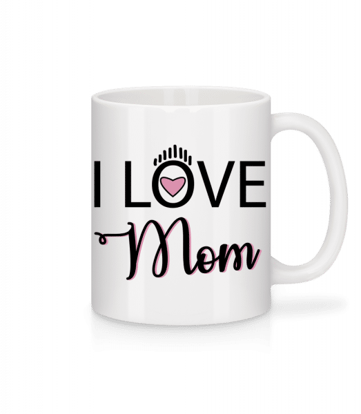 I Love Mom - Mug - White - Vorn