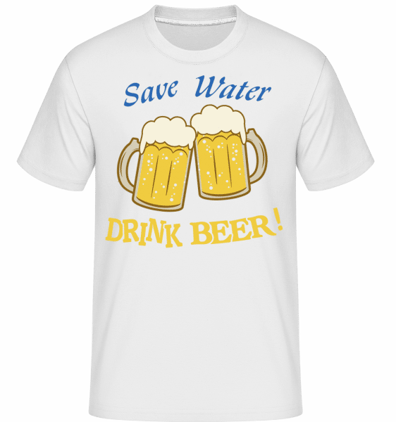 Save Water Drink Beer! - Shirtinator Männer T-Shirt - Weiß - Vorn