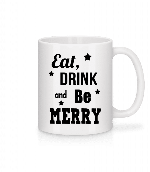Eat, Drink And Be Merry - Mug - White - Vorn