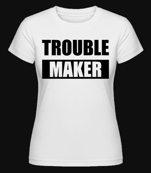 Troublemaker -  Shirtinator Women's T-Shirt - White - Vorn