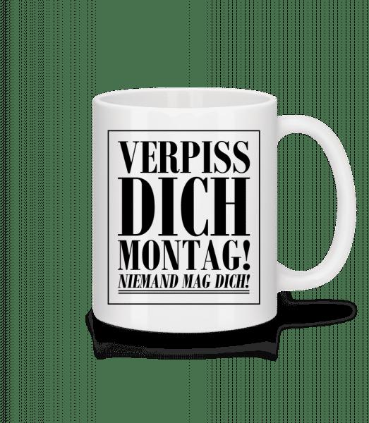Verpiss Dich Montag - Tasse - Weiß - Vorn