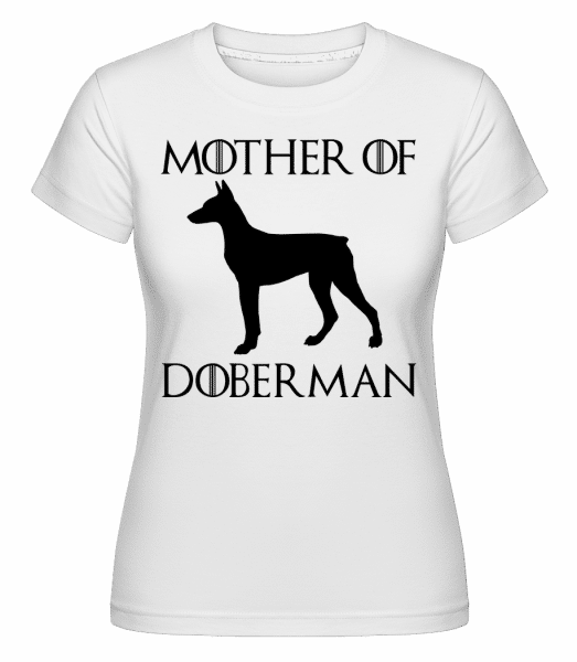 Mother Of Doberman -  T-shirt Shirtinator femme - Blanc - Vorn