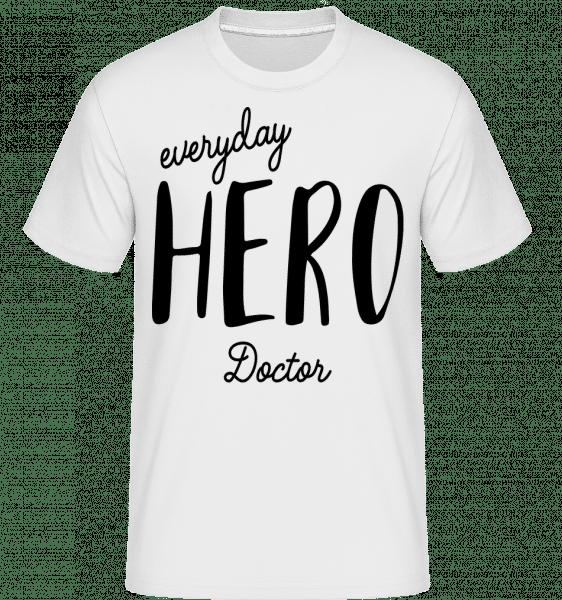 Everyday Hero Doctor - Shirtinator Männer T-Shirt - Weiß - Vorn
