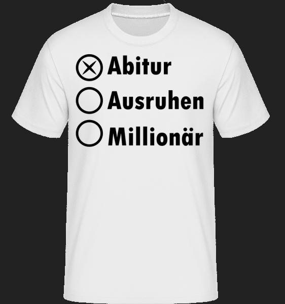 Abitur Ausruhen Millionär - Shirtinator Männer T-Shirt - Weiß - Vorn