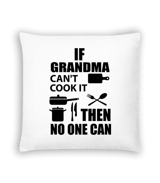 If Grandma Can't Cook It - Cushion - White - Vorn