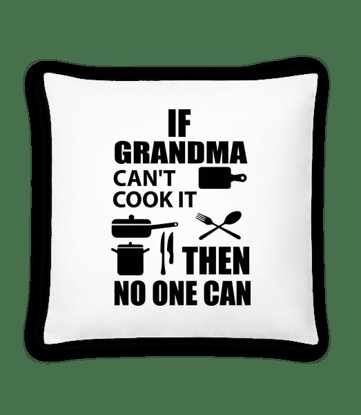 If Grandma Can't Cook It - Kissen - Weiß - Vorn