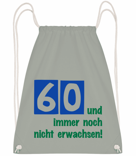60 Und Immer Noch Nicht Erwachse - Turnbeutel - Anthrazit - Vorn