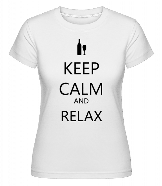 Keep Calm And Relax - Shirtinator Frauen T-Shirt - Weiß - Vorn