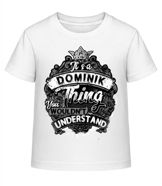 It's A Dominik Thing - Kid's Shirtinator T-Shirt - White - Vorn