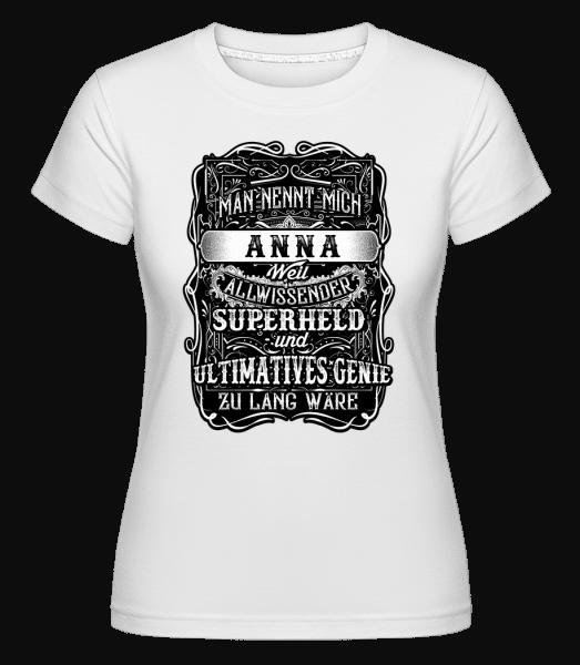Man Nennt Mich Anna - Shirtinator Frauen T-Shirt - Weiß - Vorn