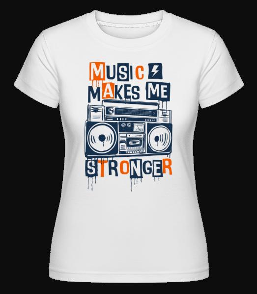 Music Makes Me Stronger -  Shirtinator Women's T-Shirt - White - Vorn