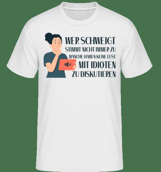 Nicht Mit Idioten Diskutieren - Shirtinator Männer T-Shirt - Weiß - Vorn