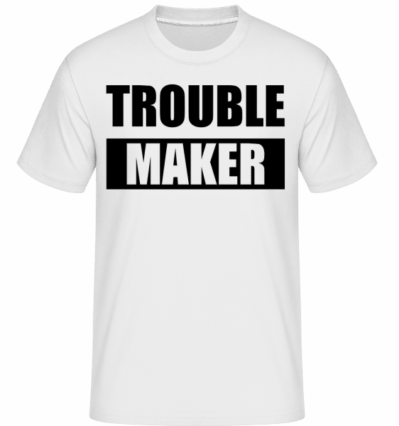 Troublemaker -  Shirtinator Men's T-Shirt - White - Vorn