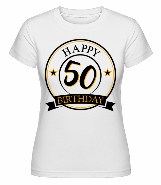 Happy Birthday 50 -  Shirtinator Women's T-Shirt - White - Vorn