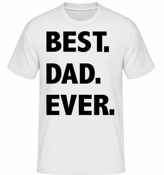Best Dad Ever -  Shirtinator Men's T-Shirt - White - Vorn