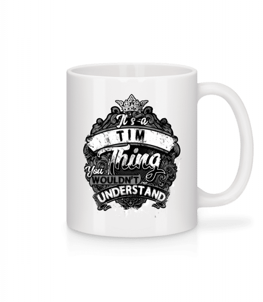 It's A Tim Thing - Tasse - Weiß - Vorn